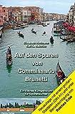 Auf den Spuren von Commissario Brunetti, Ein kleines Kompendium für Spurensucher: Mit einem separaten, detaillierten Stadtplan