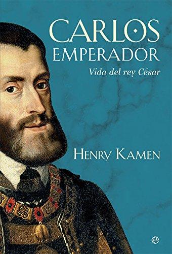 Carlos emperador (Historia) por Henry Kamen