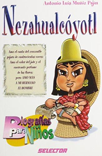 Nezahualcoyotl (Biografias para ninos/ Biographies for Children) por Antonio Luis Muniz Pajin