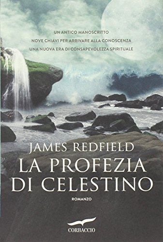 La profezia di Celestino (New age) por James Redfield