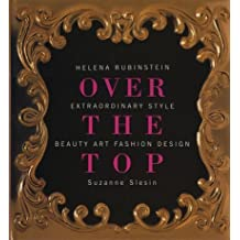 Helena Rubinstein: Over the Top - Extraordinary Style - Beauty, Art, Fashion, Design