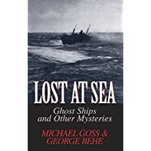 Lost at Sea: Ghost Ships and Other Mysteries