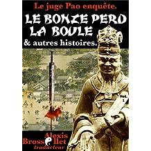 Le bonze perd la boule & autres histoires policières de Chine (Le juge Pao enquête, vol. 1) (French Edition)