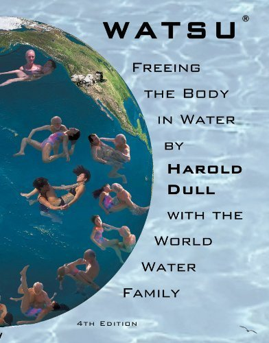 Watsu Freeing the Body in Water by Harold Dull (2008-04-01)