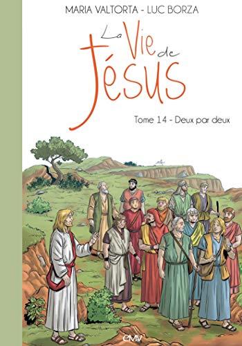 LA VIE DE JÉSUS, TOME 14. DEUX PAR DEUX