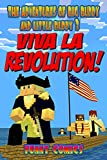 Viva La Revolution! (The Adventures Of Big Buddy And Little Buddy Book 3)
