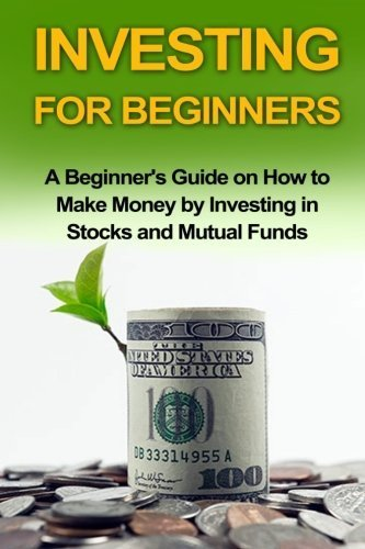 investing-for-beginners-a-beginners-guide-on-how-to-make-money-by-investing-in-stocks-and-mutual-fun
