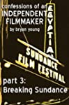Confessions of an Independent Filmmak...