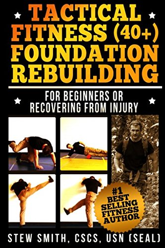Tactical Fitness (40+) Foundation Rebuilding: For Beginners or Those Recovering from Injury (TF40+, Band 1) -