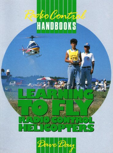Learning to Fly Radio Control Helicopters (Radio Control Handbooks) por David Day
