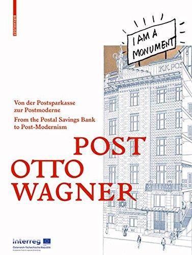 POST OTTO WAGNER: Von der Postsparkasse zur Postmoderne / From the Postal Savings Bank to Post-Modernism (Architektur-post)