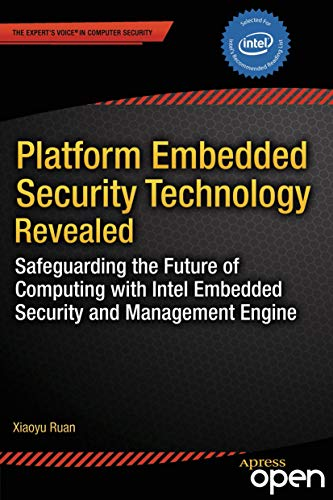 Platform Embedded Security Technology Revealed: Safeguarding the Future of Computing with Intel Embedded Security and Management Engine di Xiaoyu Ruan