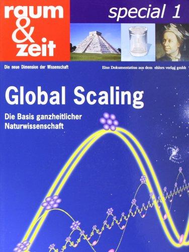 Global Scaling: Die Basis ganzheitlicher Naturwissenschaft