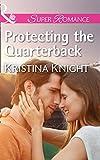 Protecting The Quarterback (Mills & Boon Superromance)
