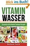 Vitamin Wasser: Gesunde erfrischende...