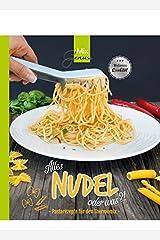 Alles NUDEL oder was?!: Pastarezepte für den Thermomix Taschenbuch