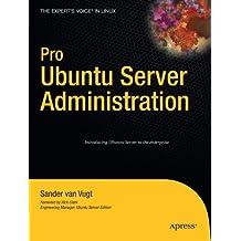 Pro Ubuntu Server Administration (Expert's Voice in Linux) by Sander van Vugt (2008-12-01)