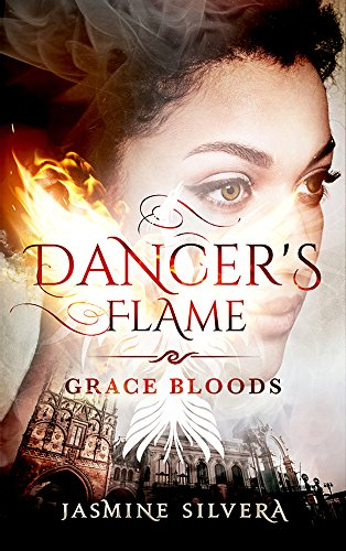 Dancer's Flame (Grace Bloods Book 2) by [Silvera, Jasmine]