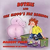 Ruthie and the Hippo's Fat Behind by Margot Finke (2010-05-27)