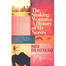 The Shaking Woman or A History of My Nerves by Hustvedt, Siri (2011)