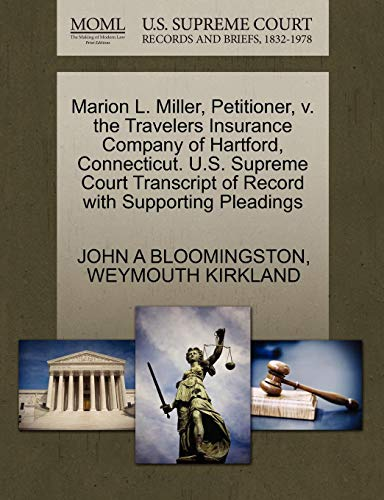 Marion L. Miller, Petitioner, V. the Travelers Insurance Company of Hartford, Connecticut. U.S. Supreme Court Transcript of Record with Supporting Ple