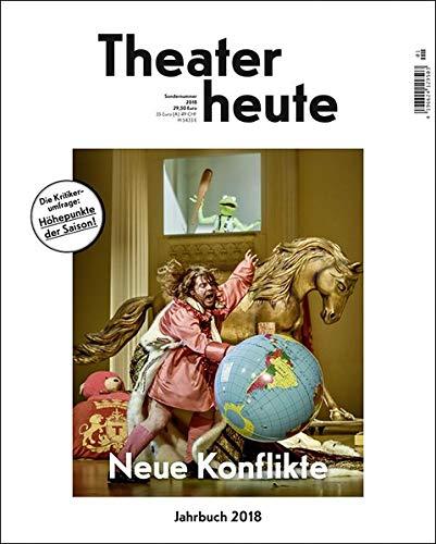 Theater heute - Das Jahrbuch 2018: Neue Konflikte