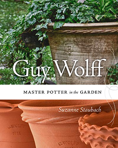 Guy Wolff: Master Potter in the Garden (English Edition)