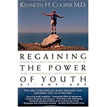 Regaining the Power of Youth at Any Age by Kenneth H. Cooper (1920-01-01)