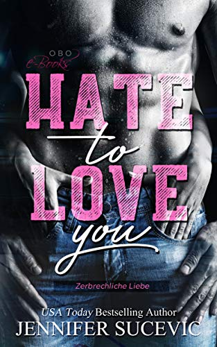 Hate to Love you: Zerbrechliche Liebe - New College-romanze Adult,