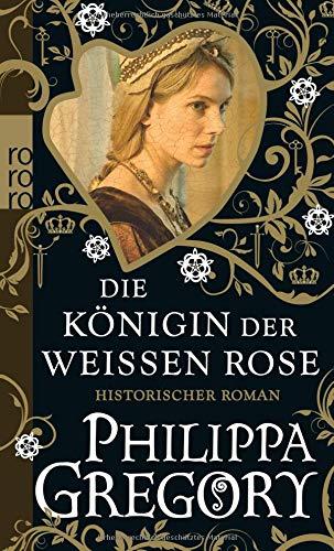 Die Königin der Weißen Rose (Die Rosenkriege, Band 1)
