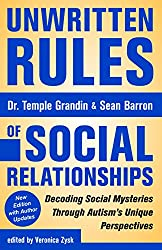 Unwritten Rules of Social Relationships: Decoding Social Mysteries Through the Unique Perspectives of Autism: New Edition with Author Updates (English Edition)