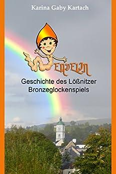 Wendelin: Geschichte des Lößnitzer Bronzeglockenspiels