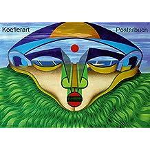 Koeflerart Posterbuch (Posterbuch DIN A3 quer): Posterbuch, 14 Seiten (Posterbuch, 14 Seiten ) (CALVENDO Kunst) [Taschenbuch] [Dec 02, 2012] koeflerart, k.A.