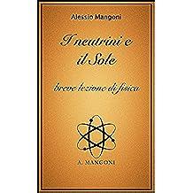 I neutrini e il sole, breve lezione di fisica