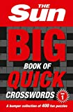 The Sun Big Book of Quick Crosswords Book 1: A Bumper Collection of 400 Fun Puzzles -