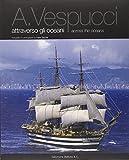 A. Vespucci attraverso gli oceani-Across the oceans