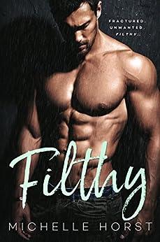Filthy: A Dark Romance (A Damaged Romance Duet Book 2) by [Horst, Michelle]
