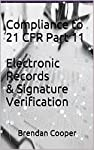 This eBook  reviews the regulatory requirements of part 11 of Title 21 of the Code of Federal Regulations; Electronic Records; Electronic Signatures (21 CFR Part 11).It is written in a step by step format to assist those working with electronic recor...