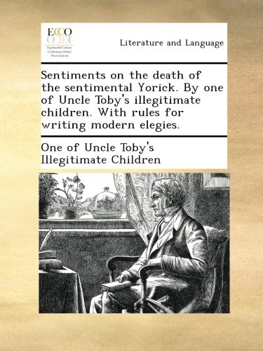 sentiments-on-the-death-of-the-sentimental-yorick-by-one-of-uncle-tobys-illegitimate-children-with-r