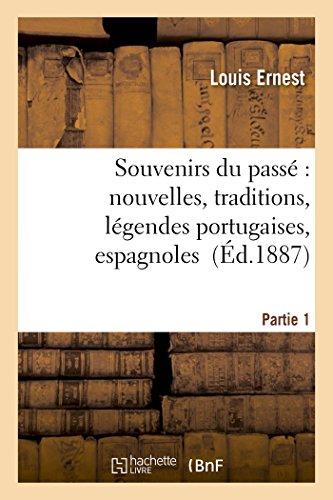Souvenirs du passé : nouvelles, traditions, légendes portugaises, espagnoles, créoles. Partie 1
