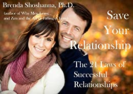 Save Your Relationship: The 21 Laws of Successful Relationships (Relationship Series) (English Edition) par [Shoshanna, Brenda]
