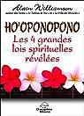 Ho'oponopono - Les 4 grandes lois spirituelles révélées par Williamson