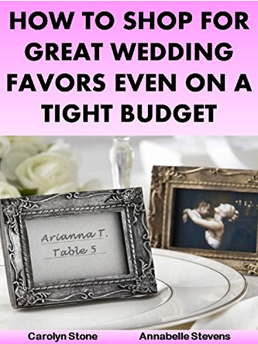 How to Shop for Great Wedding Favors Even on a Tight Budget (Wedding Matters Book 2) (English Edition)