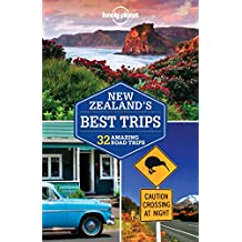 Lonely Planet: New Zealand's Best Trips (Lonely Planet Road Trips)