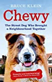 Chewy: The Street Dog who Brought a Neighbourhood Together