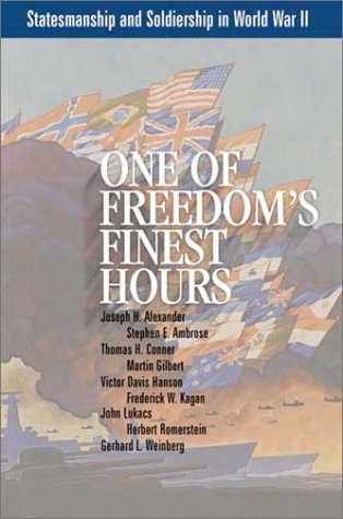 One of Freedom's Finest Hours: Statesmanship and Soldiership in World War II by Joseph H. Alexander (2002-01-01)