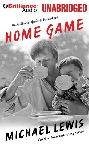 Home Game: An Accidental Guide to Fatherhood by Michael Lewis (2013-09-03)