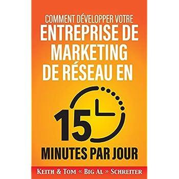 Comment développer votre entreprise de marketing de réseau en 15 minutes par jour