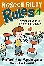 Never Glue Your Friends to Chairs (Roscoe Riley Rules)