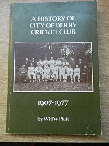 History of City of Derry Cricket Club, 1907-77 por William H.W. Platt